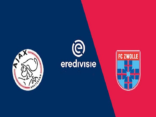 Nhận định Ajax vs Zwolle, 00h30 ngày 14/3