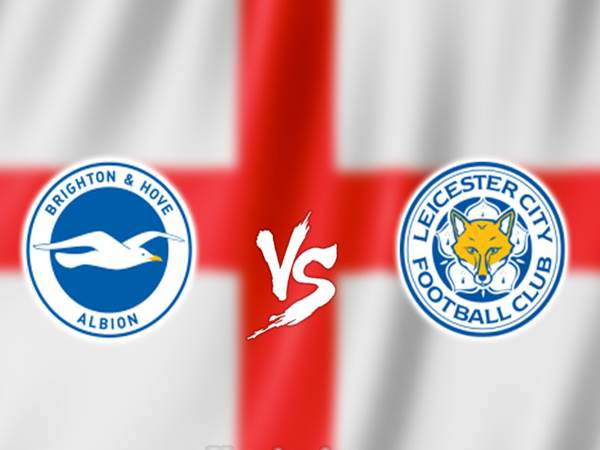 Soi kèo Brighton vs Leicester City, 22h00 ngày 23/11