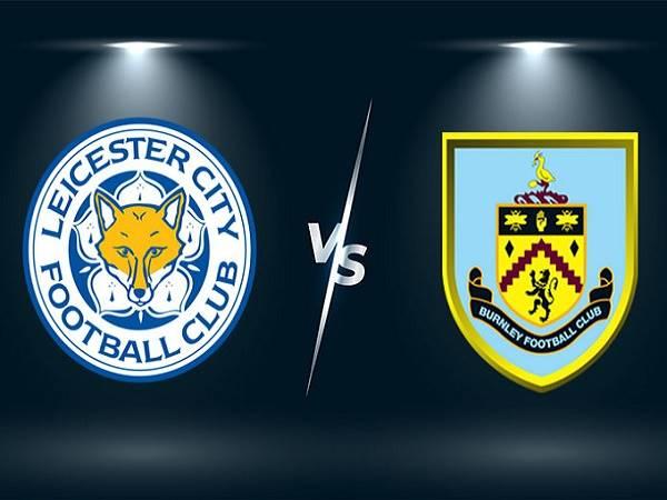 Soi kèo Leicester vs Burnley – 21h00 25/09, Ngoại hạng Anh